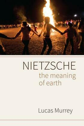 Nietzsche: The Meaning of Earth