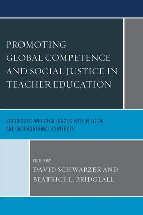 Promoting Global Competence and Social Justice in Teacher Education: Successes and Challenges within Local and International Contexts