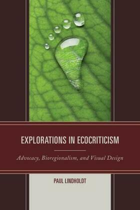 Explorations in Ecocriticism: Advocacy, Bioregionalism, and Visual Design