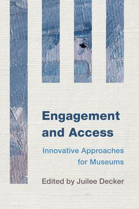 Engagement and Access: Innovative Approaches for Museums