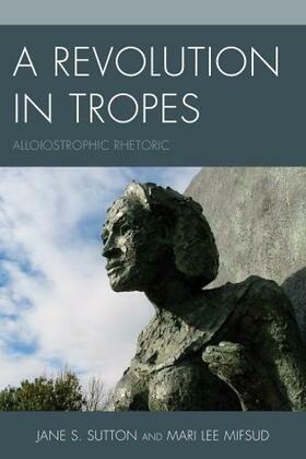 A Revolution in Tropes: Alloiostrophic Rhetoric