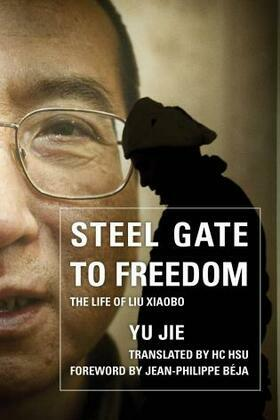 Steel Gate to Freedom: The Life of Liu Xiaobo