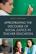 Appropriating the Discourse of Social Justice in Teacher Education