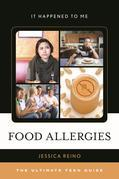 Food Allergies: The Ultimate Teen Guide