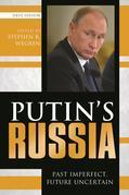 Putin's Russia: Past Imperfect, Future Uncertain