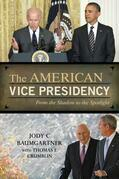 The American Vice Presidency: From the Shadow to the Spotlight