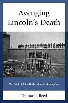 Avenging Lincoln's Death: The Trial of John Wilkes Booth's Accomplices