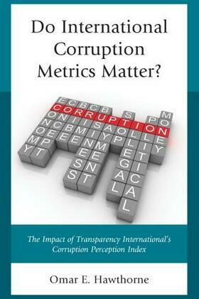 Do International Corruption Metrics Matter?: The Impact of Transparency International's Corruption Perception Index