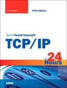 Sams Teach Yourself TCP/IP in 24 Hours, 5/e