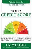 Your Credit Score: How to Improve the 3-Digit Number That Shapes Your Financial Future, 4/e