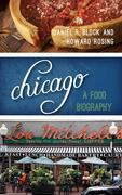 Chicago: A Food Biography