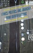 Ethics, Politics, and Anarcho-Punk Identifications: Punk and Anarchy in Philadelphia