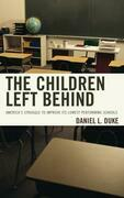 The Children Left Behind: America's Struggle to Improve Its Lowest Performing Schools