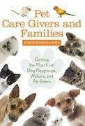Pet Care Givers and Families: Getting the Most from Dog Playgroups, Walkers, and Pet Sitters