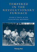 Tempered in the Revolutionary Furnace: China's Youth in the Rustication Movement