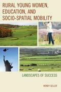 Rural Young Women, Education, and Socio-Spatial Mobility: Landscapes of Success