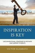 Inspiration is Key: Unconventional Strategies to Motivate and Support Students