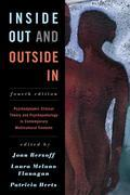 Inside Out and Outside In: Psychodynamic Clinical Theory and Psychopathology in Contemporary Multicultural Contexts