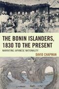 The Bonin Islanders, 1830 to the Present: Narrating Japanese Nationality