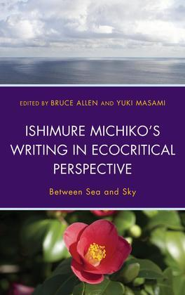 Ishimure Michiko's Writing in Ecocritical Perspective: Between Sea and Sky