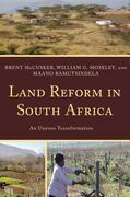 Land Reform in South Africa: An Uneven Transformation