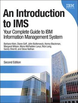 Introduction to IMS, An: Your Complete Guide to IBM Information Management System, 2/e