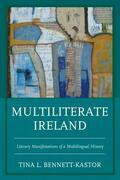 Multiliterate Ireland: Literary Manifestations of a Multilingual History