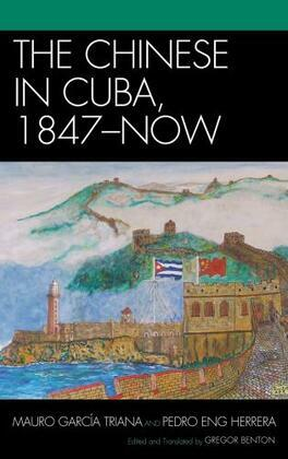 The Chinese in Cuba, 1847-Now