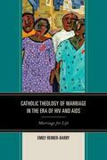 Catholic Theology of Marriage in the Era of HIV and AIDS: Marriage for Life