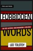 Forbidden Words: On God Alcohol Vegetarianism &amp; Violence