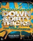 Corey Barker - Photoshop Down & Dirty Tricks for Designers
