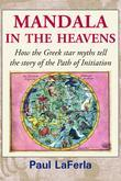 Mandala in the Heavens: How the Greek star myths tell the story of the Path of Initiation
