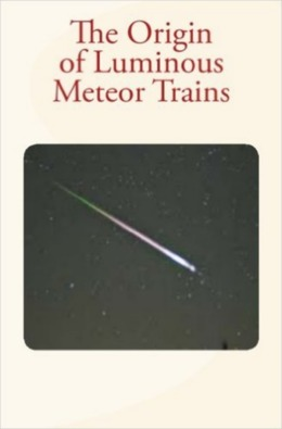 The Origin of Luminous Meteor Trains