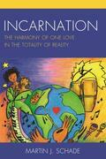 Incarnation: The Harmony of One Love in the Totality of Reality