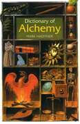 Dictionary of Alchemy: From Maria Prophetessa to Isaac Newton