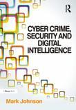 Cyber Crime, Security and Digital Intelligence