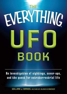 The Everything UFO Book: An Investigation of Sightings, Cover-Ups, and the Quest for Extraterrestial Life