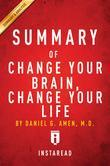 Summary of Change Your Brain, Change Your Life: by Daniel G. Amen | Includes Analysis