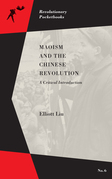 Maoism and the Chinese Revolution: A Critical Introduction