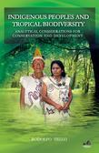 Indigenous Peoples and Tropical Biodiversity: Analytical Considerations for Conservation and Development
