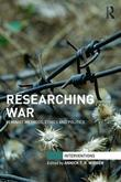 Researching War: Feminist Methods, Ethics and Politics