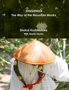 Shugendo the Way of the Mountain Monks