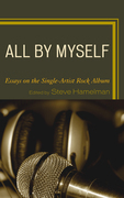 All by Myself: Essays on the Single-Artist Rock Album