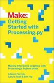 Getting Started with Processing.py: Making Interactive Graphics with Python's Processing Mode