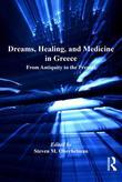 Dreams, Healing, and Medicine in Greece: From Antiquity to the Present