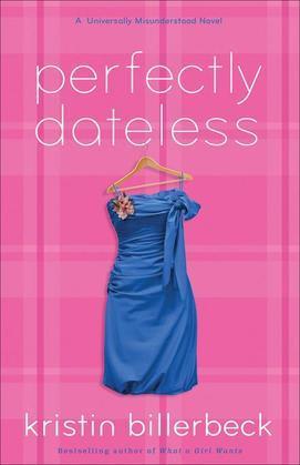 Perfectly Dateless: A Universally Misunderstood Novel