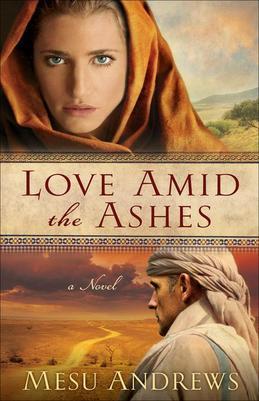 Love Amid the Ashes: A Novel