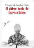 El último duelo de Évariste Galois