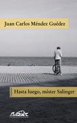 Hasta luego, mister Salinger