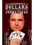 From Sixpences to Dollars: The Life of Poker Player Jonny Texas